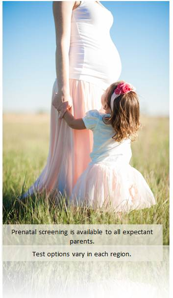 Prenatal screening is available to all expectant parents. Test options vary in each region.